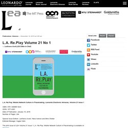 Leonardo Electronic Almanac – L.A. Re.Play Volume 21 No 1