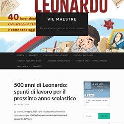 500 anni di Leonardo: spunti di lavoro per il prossimo anno scolastico