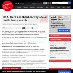 Q&A: Gerd Leonhard on why social media beats search