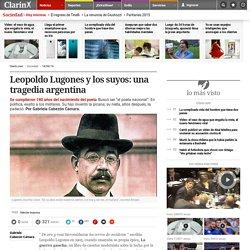 Leopoldo Lugones y los suyos: una tragedia argentina