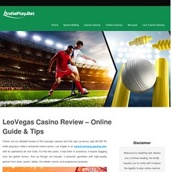 LeoVegas Casino Review – Online Guide & Tips – IndiaPlay.Bet