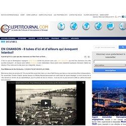 EN CHANSON - 8 tubes d'ici et d'ailleurs qui évoquent Istanbul!
