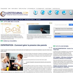 EXPATRIATION - Comment gérer la pression des parents