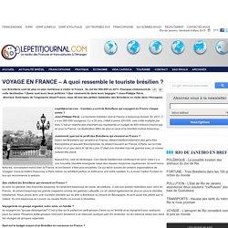 VOYAGE EN FRANCE – A quoi ressemble le touriste brésilien ?