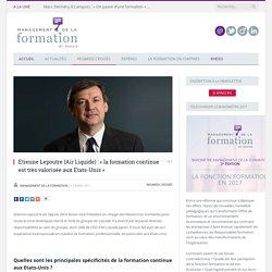 Etienne Lepoutre (Air Liquide): les Etats-Unis et la formation continue