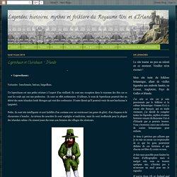 Legendes, histoires, mythes et folklore du Royaume Uni et d'Irlande: Leprechaun et Clurichaun - Irlande