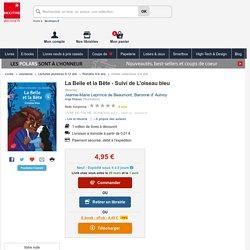 La Belle et la Bête - Suivi de L'oiseau bleu. Jeanne-Marie Leprince de Beaumont, Baronne d' Aulnoy - Decitre - 9782013285148