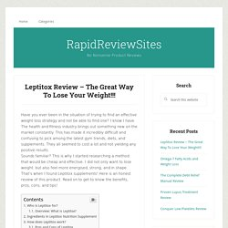 Leptitox Review – The Great Way To Lose Your Weight!!!