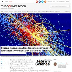 Muons, kaons etautres leptons: comment leurs noms viennent auxparticules