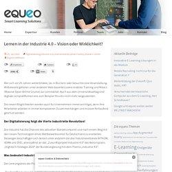 Lernen in der Industrie 4.0 - Vision oder Wirklichkeit? - equeo
