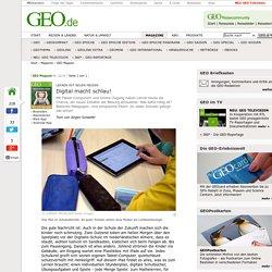 Lernen mit neuen Medien - Digital macht schlau! - GEO Magazin- GEO.de