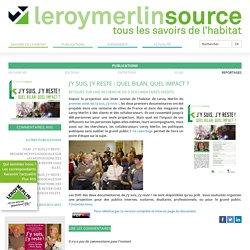 Leroy Merlin Source » J'y suis, j'y reste : quel bilan, quel impact ?