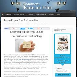 Les 10 Etapes pour écrire un film