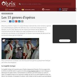 Les 15 genres d'opéras - Dossiers