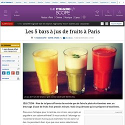 Les 5 bars à jus de fruits à Paris