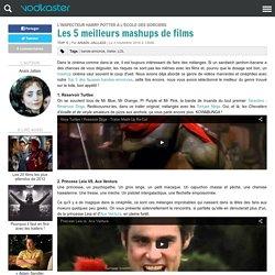 Les 5 meilleurs mashups de films