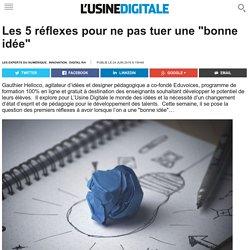 """Les 5 réflexes pour ne pas tuer une """"bonne idée"""""""