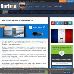 Les 8 trucs à savoir sur Windows 10