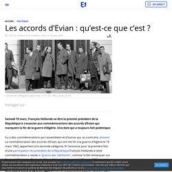 Les accords d'Evian : qu'est-ce que c'est ?