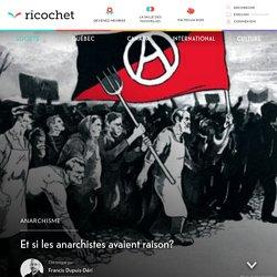 Et si les anarchistes avaient raison?