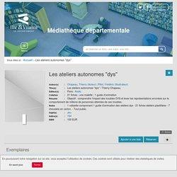 """Les ateliers autonomes """"dys"""""""