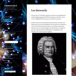 Les biowords – FlipMusicLab.fr