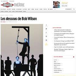 Libération - Interview : Les dessous de Bob Wilson