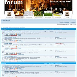 Forum cabane ++ Le forum de discussions des cabanes