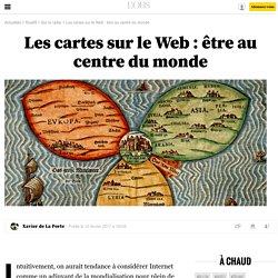 Les cartes sur le Web : être au centre du monde