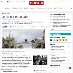 Les clés de la crise en Syrie