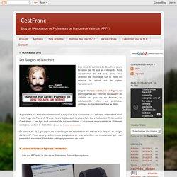 CestFranc: Les dangers de l'Internet