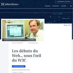 Les débuts du Web… sous l'œil du W3C