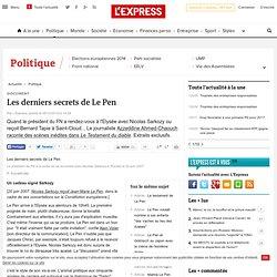 Les derniers secrets de Le Pen
