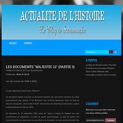 """LES DOCUMENTS """"MAJESTIC 12"""" (Partie 3)"""