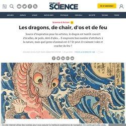 Les dragons, de chair, d'os et de feu
