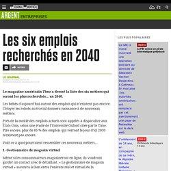 Les six emplois recherchés en 2040