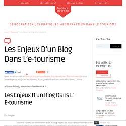 Les enjeux d'un blog dans l'e-tourisme