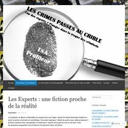 Les Experts : une fiction proche de la réalité