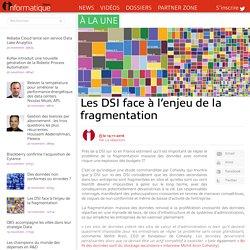 Les DSI face à l'enjeu de la fragmentation