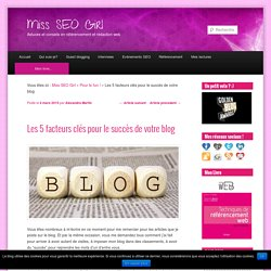 Les 5 facteurs clés pour le succès de votre blog