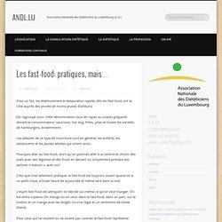 Les fast-food: pratiques, mais…