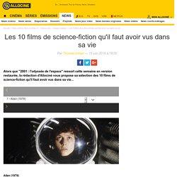 Les 10 films de science-fiction qu'il faut avoir vus dans sa vie