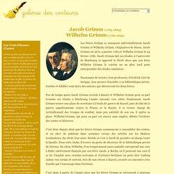 Les frères Grimm : Jacob et Wilhelm Grimm