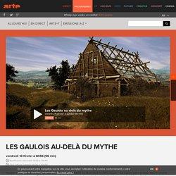 Les Gaulois au-delà du mythe - arte- documentaire