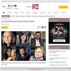 Les 15 grands témoins de l'année 2016 - Témoins