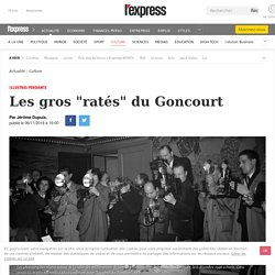"""Les gros """"ratés"""" du Goncourt"""