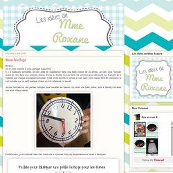 Les idées de Mme Roxane!: Mon horloge