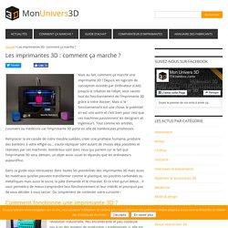 Les imprimantes 3D : comment ça marche ?