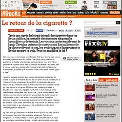Le retour de la cigarette ? : LesInrocks.com