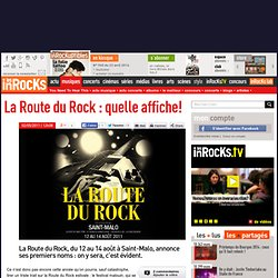 La Route du Rock : quelle affiche!